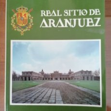 Libros de segunda mano: REAL SITIO DE ARANJUEZ. EDITORIAL ESCUDO DE ORO. PRIMERA EDICIÓN 1988. ARTE. Lote 173876568