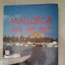 Libros de segunda mano: MALLORCA DES DEL MAR. EDITADO CONSELL DE MALLORCA.. Lote 173880063