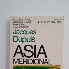 Libros de segunda mano: ASIA MERIDIONAL. JAQUES DUPUIS. EDITORIAL ARIEL 1.975. TDK400. Lote 174061050