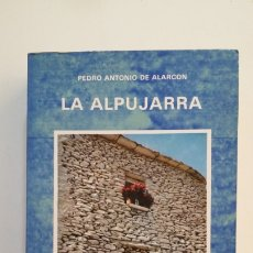 Libros de segunda mano: LA ALPUJARRA. SESENTA LEGUAS A CABALLO - PEDRO ANTONIO DE ALARCON. TDK401. Lote 174122444
