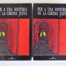 Libros de segunda mano: LIBRERIA GHOTICA. DAVID ROMANO. PER A UNA HISTÒRIA DE LA GIRONA JUEVA. 1988. 2 TOMOS. MUY ILUSTRADOS. Lote 174263219