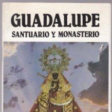 Libros de segunda mano: GUIA VISITANTE - GUADALUPE SANTUARIO Y MONASTERIO - COMUNIDAD FRANCISCANA GUADALUPE 1997. Lote 174592248