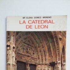 Libros de segunda mano: LA CATEDRAL DE LEON. - Mª ELENA G. MORENO - EDITORIAL EVEREST. TDK413. Lote 174885325