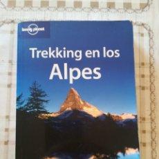 Libros de segunda mano: TREKKING EN LOS ALPES - LONELY PLANET - 2004. Lote 175015243