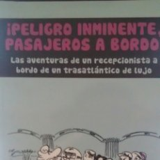 Libros de segunda mano: ¡PELIGRO INMINENTE! PASAJEROS A BORDO DE MIGUEL ELIPE DEL ARCO. Lote 175052673