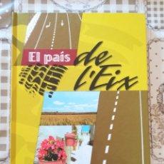 Libros de segunda mano: EL PAÍS DE L'EIX - EL 9 NOU - EN CATALÀ. Lote 175134214