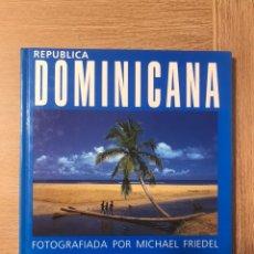 Libros de segunda mano: REPUBLICA DOMINICANA FOTOGRAFIADA POR MICHAEL FRIEDEL. Lote 175347750