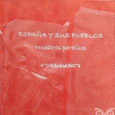 Libros de segunda mano: ESPAÑA Y SUS PUEBLOS. NUESTROS PARAISOS - TOMO IV - AA. VV.. Lote 175381128