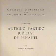 Libros de segunda mano: ANTIGUO PARTIDO JUDICIAL DE PEÑAFIEL - ENRIQUE VALDIVIESO. Lote 175384909