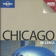 Libros de segunda mano: CHICAGO DE CERCA LONELY PLANET. Lote 175460339