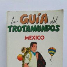 Libros de segunda mano: MÉXICO LA GUÍA DEL TROTAMUNDOS 1999. Lote 175933594