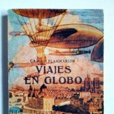 Libros de segunda mano: VIAJES EN GLOBO (CAMILO FLAMMARION) - JOSÉ J. DE OLAÑETA EDITOR, 1983, EDICIÓN DE 2000 EJEMPLARES -. Lote 175992184