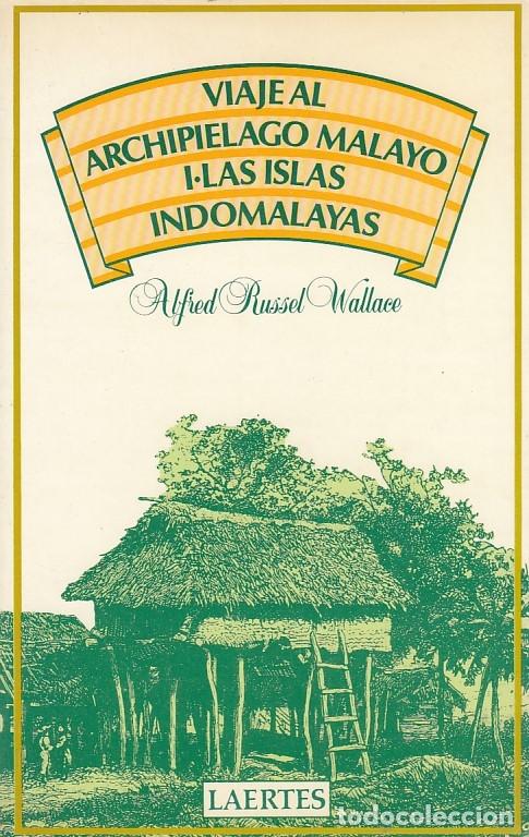 0030515 VIAJE AL ARCHIPIELAGO MALAYO I. LAS ISLAS INDO-MALAYAS / ALFRED RUSSEL WALLACE (Libros de Segunda Mano - Geografía y Viajes)
