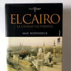 Libros de segunda mano: EL CAIRO, LA CIUDAD VICTORIOSA. MAX RODENBECK. Lote 176307795