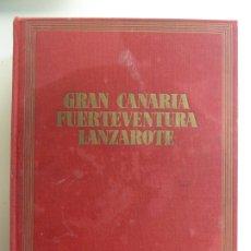 Libros de segunda mano: GRAN CANARIA, LANZAROTE Y FUERTEVENTURA. CLUDIO DE LA TORRE. AÑO 1966. Lote 176369689