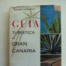 Libros de segunda mano: GUÍA TURISTICA DE GRAN CANARIA. ELIZABETH HODKINSON. AÑO . Lote 176371207