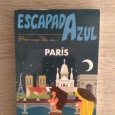 Libros de segunda mano: PARÍS ESCAPADA AZUL PARIS. Lote 176770787