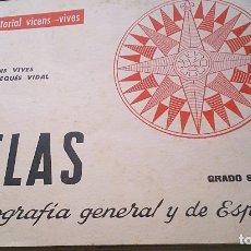 Libros de segunda mano: ATLAS GRADO SUPERIOR DE GEOGRAFIA GENERAL Y DE ESPAÑA. VIVES-VIDAL. 1963 VER FOTOS. . Lote 176927918
