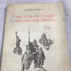 Libros de segunda mano: CARTAS DE UN YANQUI VIAJANDO POR ESPAÑA. ALEJANDRO ROGNEDOV 1951 PROL. GREGORIO MARAÑON. Lote 177009747