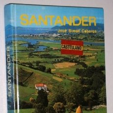 Libros de segunda mano: SANTANDER POR JOSÉ SIMÓN CABARGA DE ED. EVEREST EN LEÓN 1988 13ª EDICIÓN. Lote 177299599