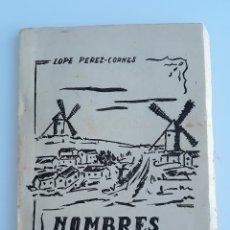 Libros de segunda mano: NOMBRES. LOPE PEREZ-CORNES. MUY RARO 1957. W. Lote 177302134