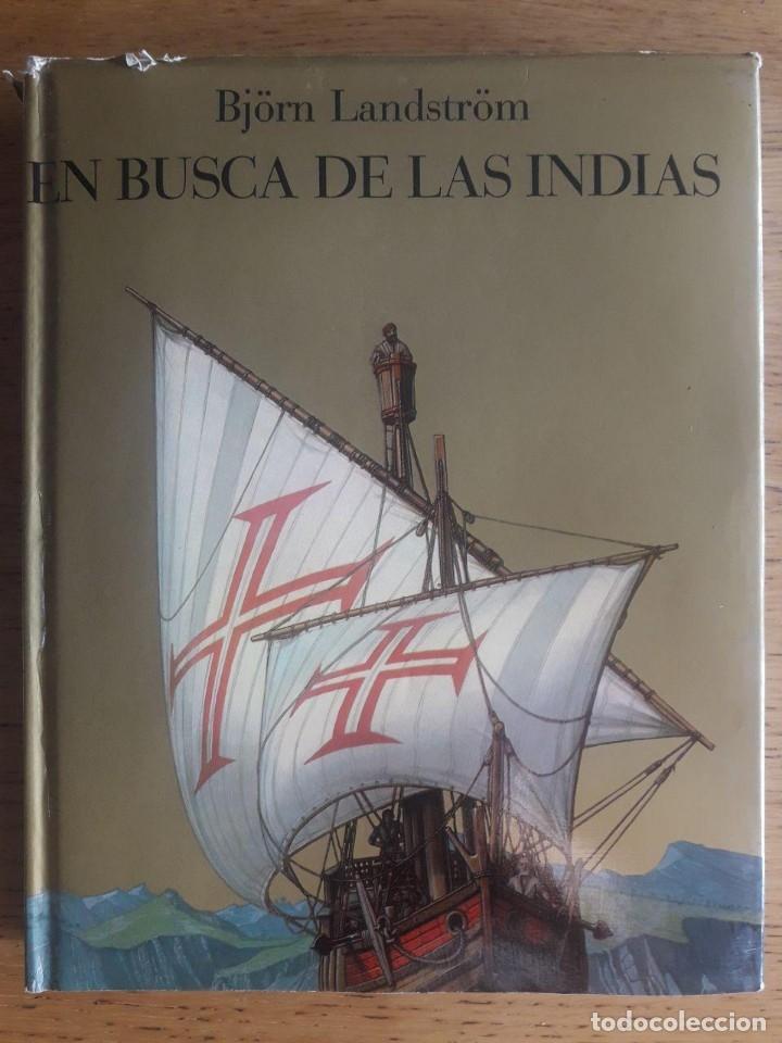 EN BUSCA DE LAS INDIAS / BJÖRN LANDSTRÖM / EDITORIAL JUVENTUD / EDICION 1971 (Libros de Segunda Mano - Geografía y Viajes)