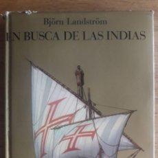 Libros de segunda mano: EN BUSCA DE LAS INDIAS / BJÖRN LANDSTRÖM / EDITORIAL JUVENTUD / EDICION 1971. Lote 177452640