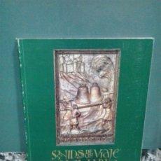 Libros de segunda mano: LMV - SONIDOS DE UN VIAJE MILENARIO. Lote 177465343