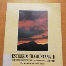 Libros de segunda mano: DESCOBRIM TRAMUNTANA (I). GUIA D'EXCURSIONISME I D'INTERPRETACIÓ DEL MEDI (LLUÍS VALLCANERAS). Lote 177612904