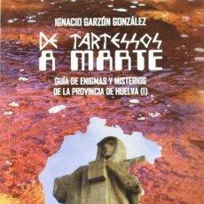 Libri di seconda mano: DE TARTESSOS A MARTE. IGNACIO GARZÓN GONZÁLEZ. FIRMADO. Lote 254426880