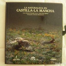 Libros de segunda mano: LA NATURALEZA EN CASTILLA - LA MANCHA - EDICIÓN DE LUJO, CON ESTUCHE. Lote 177666988