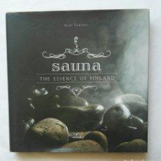 Libros de segunda mano: SAUNA THE ESSENCE OF FINLAND FINLANDIA. Lote 177803395