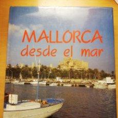 Libros de segunda mano: MALLORCA DESDE EL MAR (VV. AA.) PROMOMALLORCA. Lote 177839789