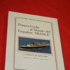 Libros de segunda mano: PRIMERA VUELTA AL MUNDO DEL PAQUEBOT FRANCE 1972, DE FRANCISCO MORATA CEBRIAN - 1999. Lote 178056122