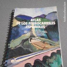 Libros de segunda mano: ATLAS DE LOS FERROCARRILES ESPAÑOLES. Lote 194913881