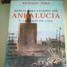 Libros de segunda mano: RICHARD FORD MANUAL PARA VIAJEROS POR ANDALUCÍA Y LECTORES EN CASA. Lote 178260138