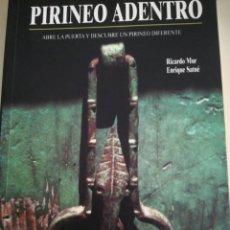 Libros de segunda mano: PIRINEO ADENTRO FIRMADO RICARDO MUR ENRIQUE SATUÉ. Lote 178261698
