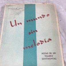 Libros de segunda mano: UN MUNDO SIN MELODÍA. NOTAS DE UN VIAJERO SENTIMENTAL. AGUSTÍN DE FOXÁ. 1949. Lote 221551362