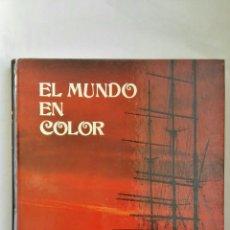 Libros de segunda mano: EL MUNDO EN COLOR 116 PAÍSES POR LOS 5 CONTINENTES AÑOS 70. Lote 178988632