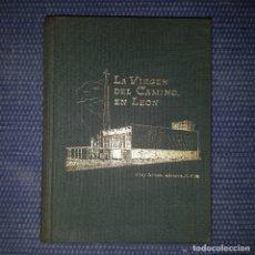 Libros de segunda mano: LA VIRGEN DEL CAMINO, EN LEÓN. Lote 179035903