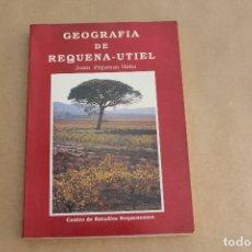 Libros de segunda mano: GEOGRAFIA DE REQUENA-UTIEL, DE JUAN PIQUERAS HABA, CENTRO DE ESTUDIOS REQUENENSES. Lote 179073766