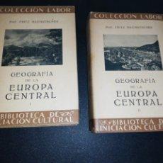 Libros de segunda mano: FRITZ MACHATSCHEK, GEOGRAFÍA DE LA EUROPA CENTRAL, COMPLETO VOL. 1 & 2. Lote 179208628