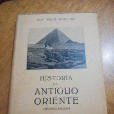 Libros de segunda mano: HISTORIA DEL ANTIGUO ORIENTE, ERICH EBELING. Lote 179210021