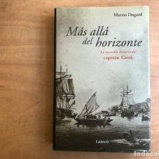 Libros de segunda mano: MÁS ALLÁ DEL HORIZONTE. LA INCREIBLE HISTORIA DEL CAPITÁN COOK. MARTIN DUGARD. EDITORIAL LUMEN.. Lote 179334233