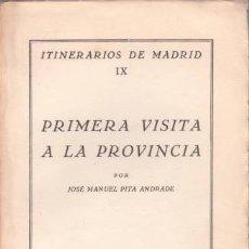 Libros de segunda mano: PITA ANDRADE, JOSÉ MANUEL: PRIMERA VISITA A LA PROVINCIA. ITINERARIOS DE MADRID IX. . Lote 179381778