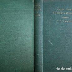 Libros de segunda mano: FRASER, GEORGE SUTHERLAND. NEWS FROM SOUTH AMERICA. 1949.. Lote 179392512