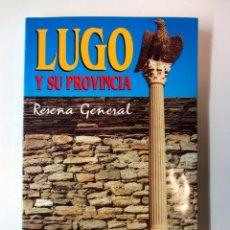 Libros de segunda mano: LUGO Y SU PROVINCIA. RESEÑA GENERAL. JUAN CARLOS FERNÁNDEZ PÉREZ. 1993. ILUSTRADO.. Lote 179527191