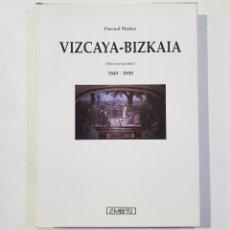 Libros de segunda mano: PASCUAL MADOZ. VIZCAYA BIZKAIA. FACSIMIL. 1845-1850 AMBITO - TDK130. Lote 179553680