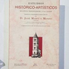 Libros de segunda mano: ESTUDIOS HISTÓRICO-ARTÍSTICOS RELATIVOS PRINCIPALMENTE A VALLADOLID. D. JOSE MARTI Y MONSO. - TDK144. Lote 179554197