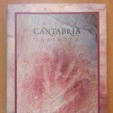Libros de segunda mano: LEYENDA INFINITA CANTABRIA / JAVIER IBARRA-ÁNGEL GONZÁLEZ / 2005. GOBIERNO DE CANTABRIA. Lote 179948213